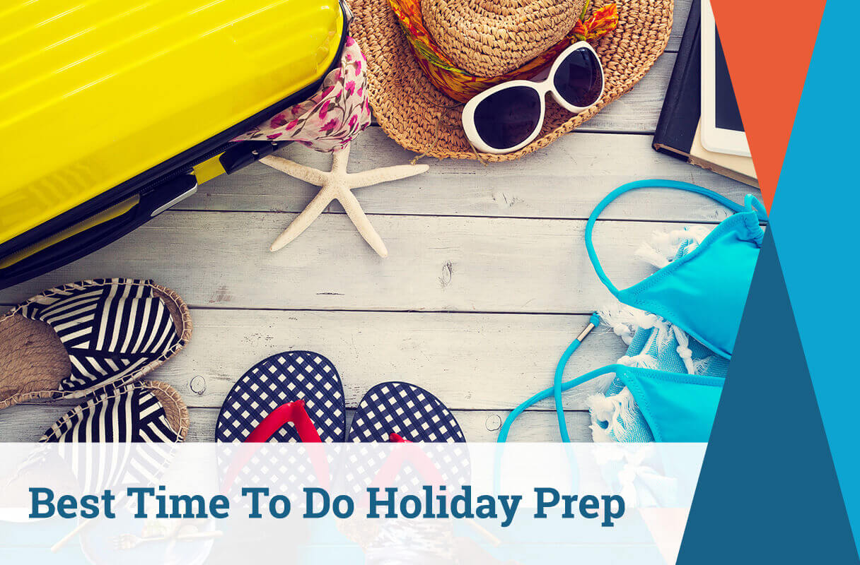 Best Time To Do Holiday Prep