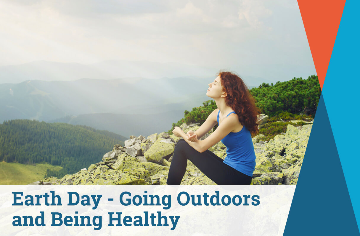 Earth Day: Going Outdoors and Being Healthy