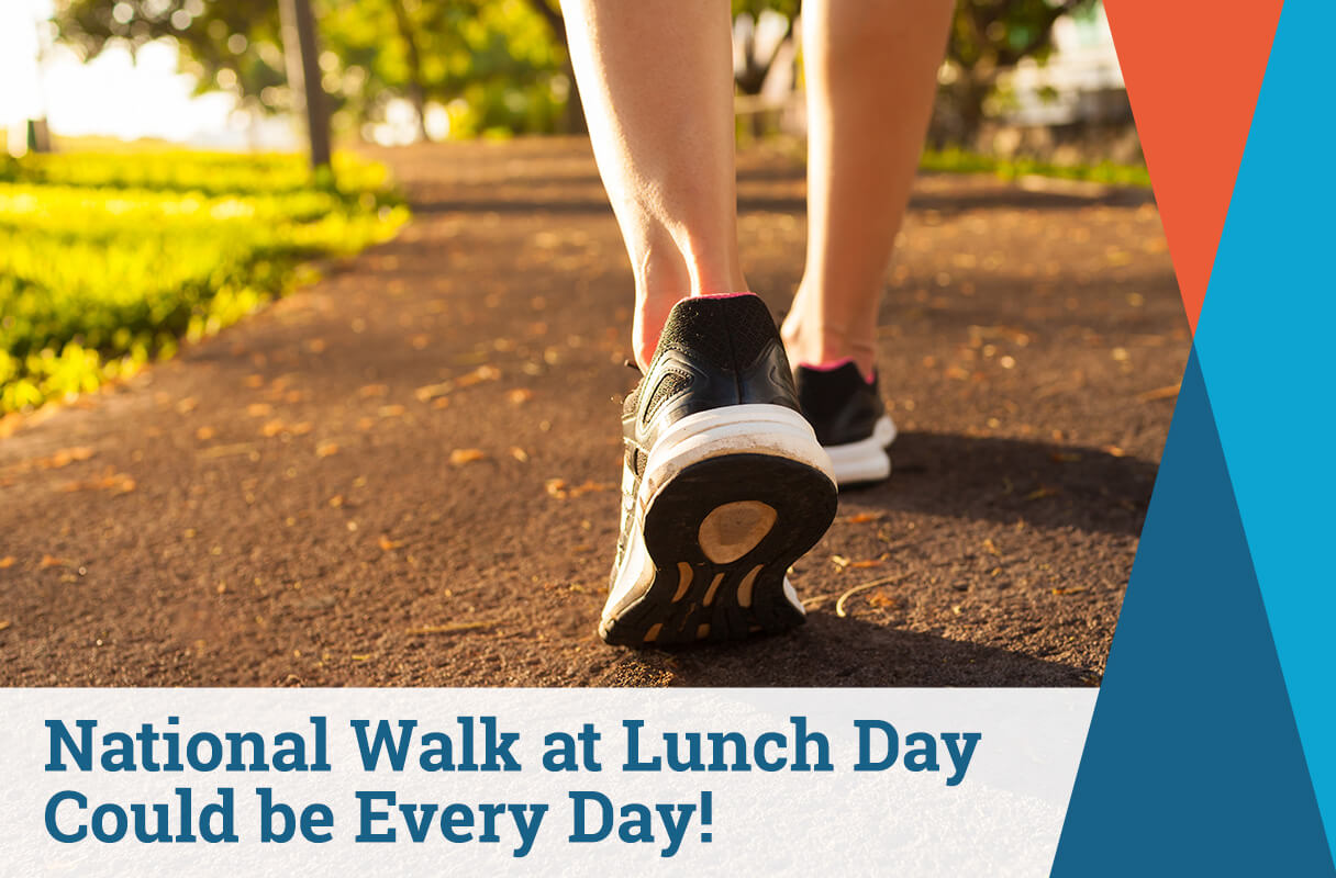 National Walk at Lunch Day Could be Every Day!
